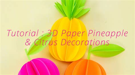 How To Make Fruit Out Of Paper - paper crafts tutorial diy 3d pineapple citrus