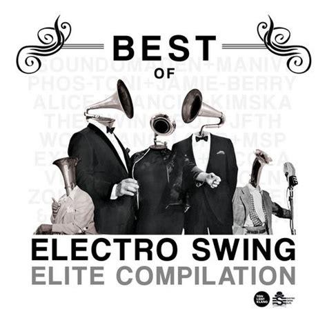 electro swing house va best of electro swing elite compilation ton liebt