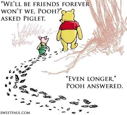 126 Best Images About Eeyore And Friends On Disney Winnie The Pooh Quotes And Keep Calm Best 25 Touching Winnie The Pooh Quotes Friendship Piglets And Bff Quotes