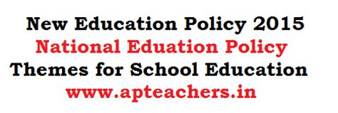 Themes Of New Education Policy 2015 | new education policy 2015 national eduation policy themes