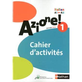 cahier dexercices italien 2700507428 azione italien niveau1 cahier d exercices broch 233 collectif achat livre prix fnac com