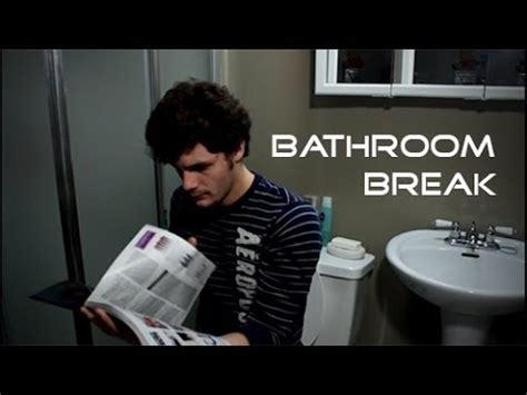 bathroom breaks at work bathroom break youtube