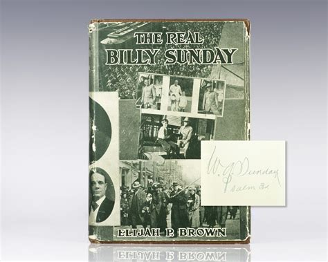 the real billy sunday the and work of rev william sunday d d the baseball evangelist classic reprint books billy sunday edition signed