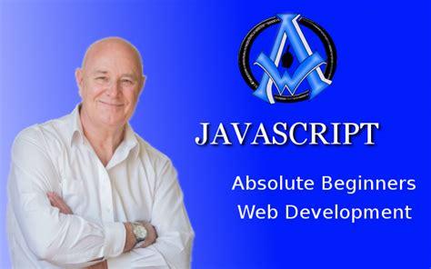 javascript tutorial for net developers javascript absolute beginner web development beginner