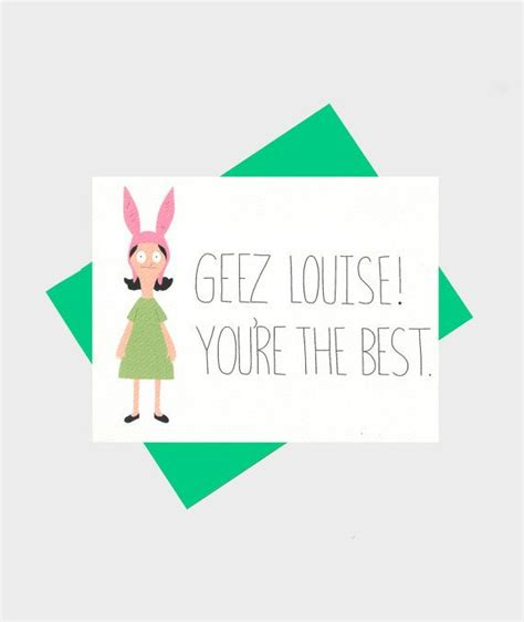 bob s burgers s cards louise belcher bob s burgers quote card me