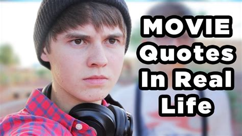 movie quotes youtube movie quotes in real life youtube