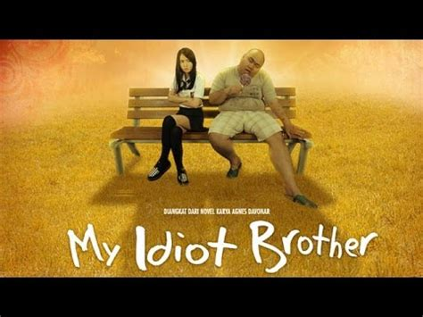 download film indonesia my idiot brother full download my idiot brother official teaser aaron