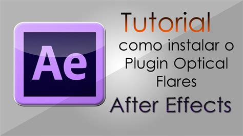 Tutorial After Effects Optical Flares | tutorial after effects como instalar optical flares