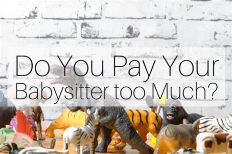 how much should you pay the babysitter len penzo dot com 5 tips on how much to pay a babysitter