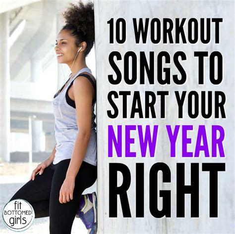 start your new year right 10 workout songs to start your new year right fit