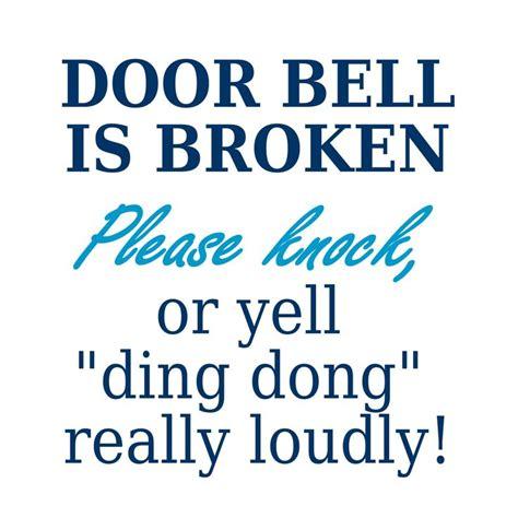 Knock The Door Sign by Door Bell Is Broken Knock Home Decorating