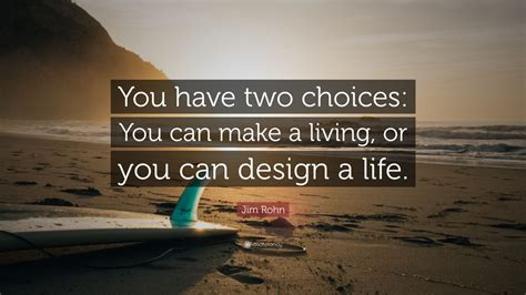 jim rohn quote    choices     living    design  life