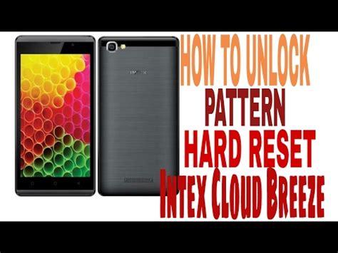 pattern unlock not working intex cloud breeze hard reset pattern unlock youtube