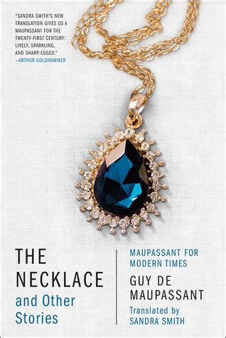 The Jewelry De Maupassant Essay by The Necklace And Other Stories Maupassant For Modern Times By De Maupassant Reviews