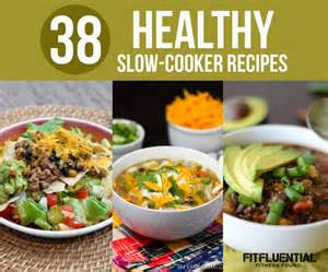 38 healthy slow cooker recipes fitfluential