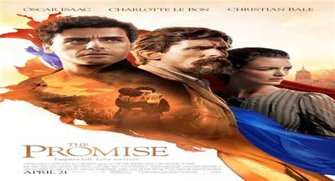 the promise film armenia armenian genocide drama the promise debuts new classy