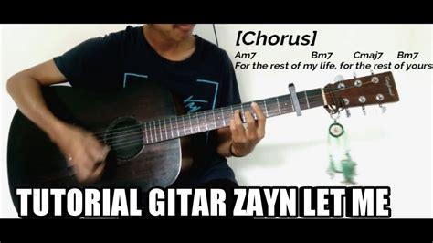 tutorial kunci gitar all of me tutorial kunci gitar zayn let me video lirik youtube