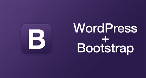 wordpress bootstrap themes tutorial creating a bootstrap wordpress theme custom search
