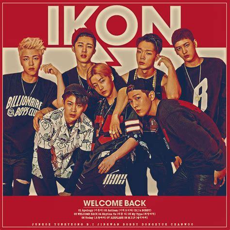 Ikon Album Welcome Back ikon debut album welcome back by diyeah9tee4 on deviantart