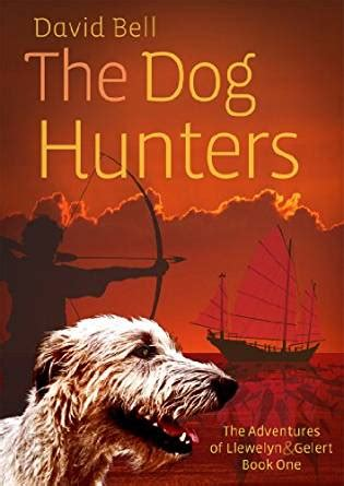 the adventures of mutt and grug books the hunters the adventures of llewelyn and gelert