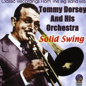 swing live tommy dorsey solid swing live cd 2005 sounds of