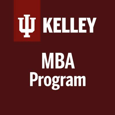 Kelley Mba Program by Iu Kelley Mba Iukelleymba