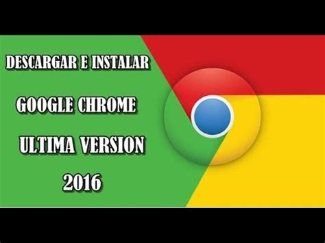sua ultima version 2016 descargar google chrome ultima version gratis en espa 195 177 ol