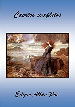 cuentos completos spanish edition amazon com cuentos completos spanish edition ebook edgar allan poe kindle store