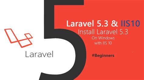 laravel sqlite tutorial laravel 5 tutorial installing laravel 5 3 on windows