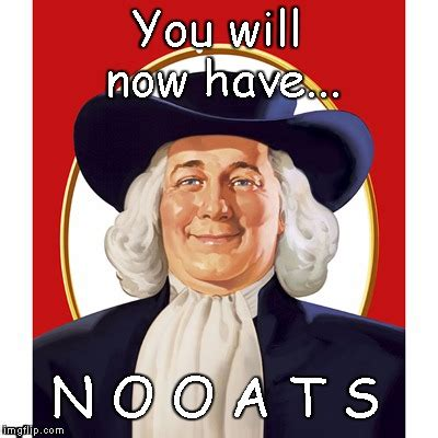 Quaker Memes - image tagged in quaker oats guy imgflip