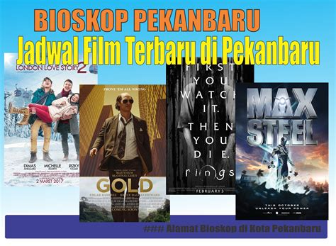 film bioskop favorit 2017 jadwal film terbaru di bioskop kota pekanbaru