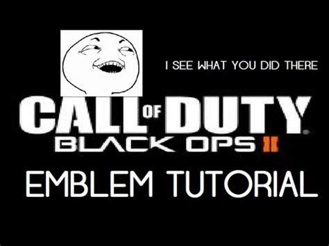 Black Ops 2 Memes - black ops 2 emblem black ops 2 emblem tutorial meme