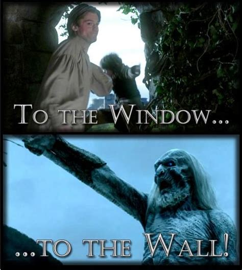 To The Window To The Wall Meme - 78 best images about ice fire on pinterest game of