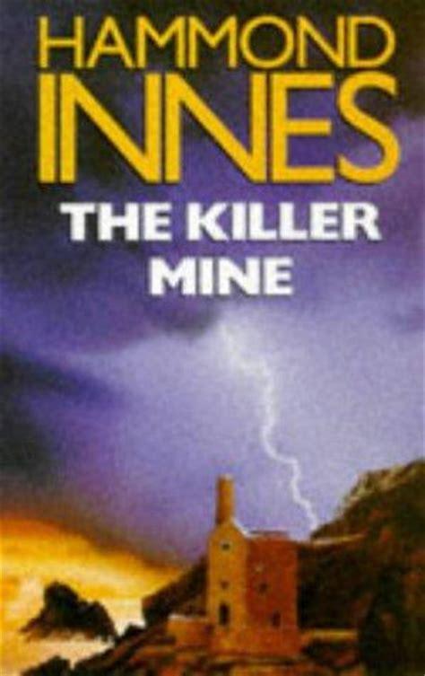 killer mine the killer mine by hammond innes