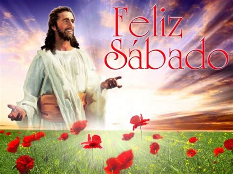 imagenes de jesus feliz sabado feliz sabado 171 mensajes especiales el tubo adventista