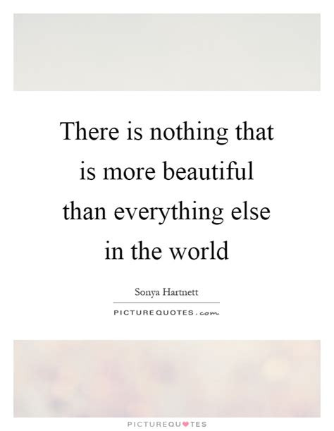 In Vintage World There Is Nothing More by There Is Nothing That Is More Beautiful Than Everything