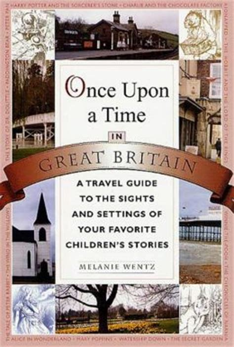 once upon a time a guide to basic bedtime storytelling books once upon a time in great britain a travel guide to the