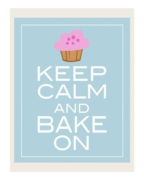 Calming Home Decor Quot Keep Calm And Bake On Quot I Wish Home Pinterest