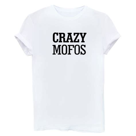 17 best images about crazy mofo for life on pinterest crazy mofos letter print t shirt summer style hipster