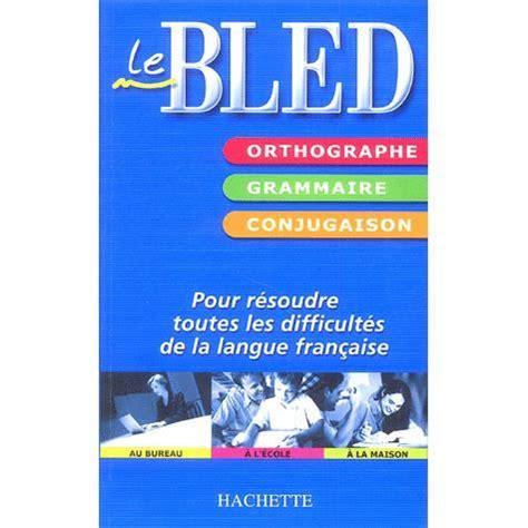 le bled anglais tout en un 2011714397 orthographe grammaire conjugaison achat vente livre edouard bled odile bled hachette