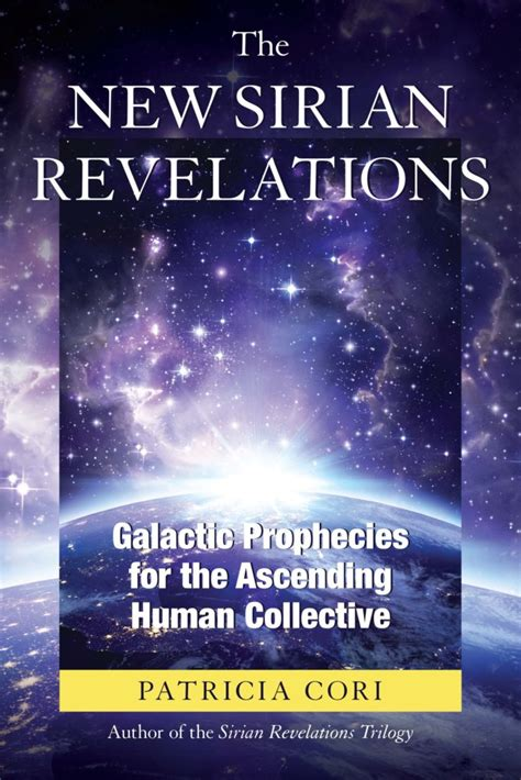 the new sirian revelations galactic prophecies for the ascending human collective books the sirian revelations channeled teachings for the