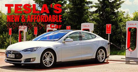 will tesla be affordable tesla s affordable electric car coming soon sha