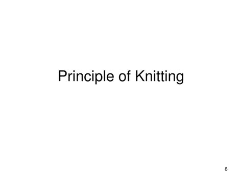 principles of knitting ppt introduction to textile fabrics knitting powerpoint