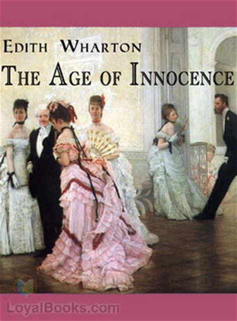 the age of innocence books the age of innocence by edith wharton free at loyal books