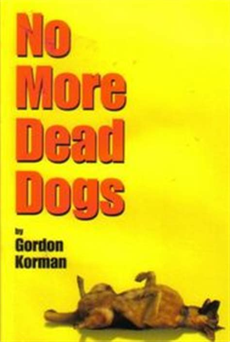 no more dead dogs no more dead dogs gordon korman paperback 0439329485 used book available for