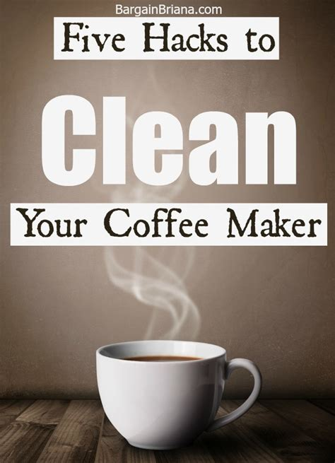 coffee hacks five hacks to clean your coffee maker bargainbriana