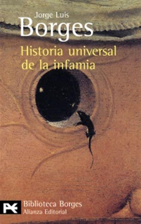 libro historia universal del la el libro de la semana historia universal de la infamia