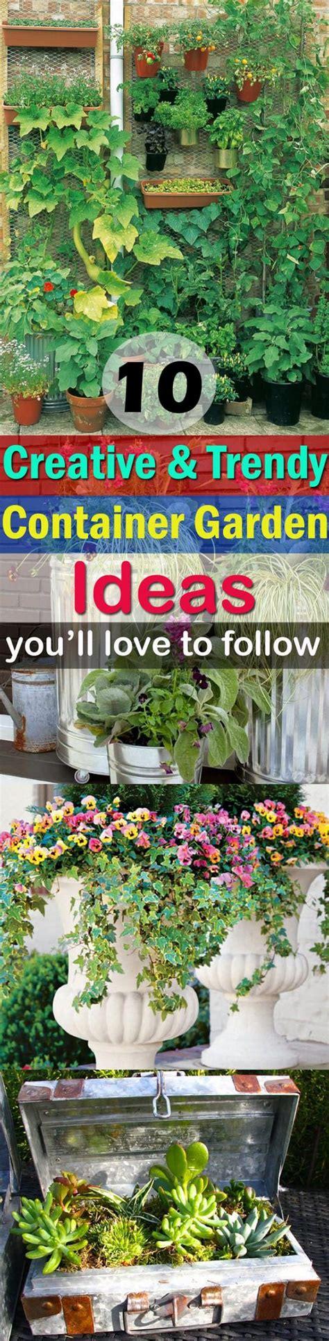 Creative Container Gardening Ideas 10 Creative And Trendy Container Garden Ideas You Ll To Follow Gardening Viral
