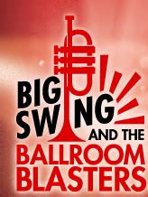 big swing and the ballroom blasters big swing the ballroom blasters