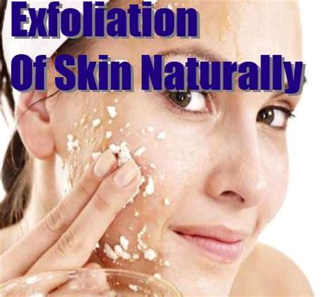 how to naturally exfoliate your skin ways to